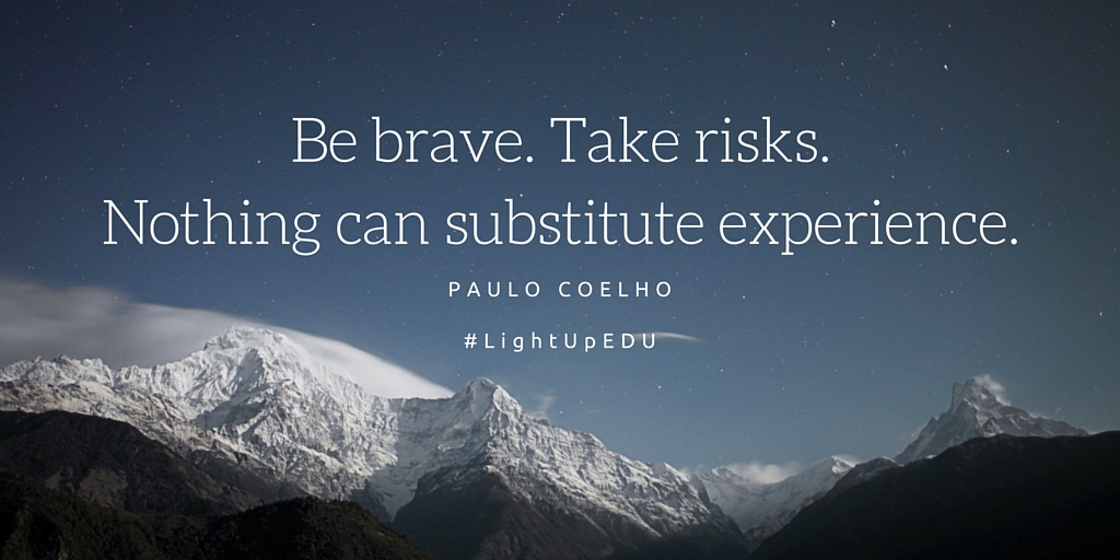 Be Brave and Take Risks
